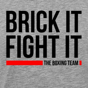BRICK IT FIGHT IT THE BOXING TEAM Sportswear - Men's Premium T-Shirt