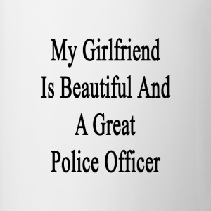 my_girlfriend_is_beautiful_and_a_great_p T-Shirts - Coffee/Tea Mug