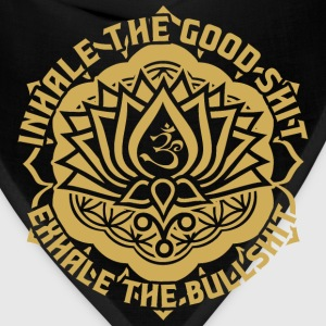 Inhale The Good Shit Exhale The Bullshit T-Shirts - Bandana