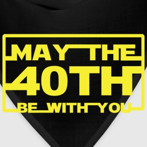 May the 40th be with you T-Shirts - Bandana