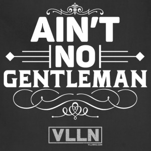 VLLN ain't no gentleman - Adjustable Apron