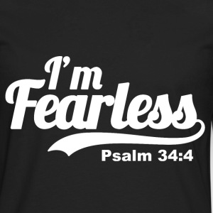 I'm Fearless Psalm 34:4 - Bible Verse Quote   - Men's Premium Long Sleeve T-Shirt