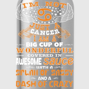 I'm not Just A Cancer... - Water Bottle