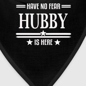 Have No Fear Hubby Is Here - Bandana