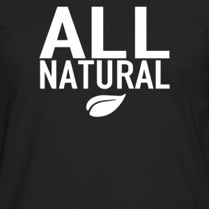 All Natural - Men's Premium Long Sleeve T-Shirt