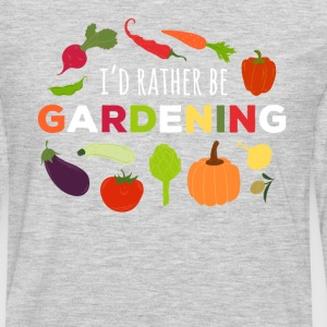 I'd rather be Gardening T-shirt T-Shirts - Men's Premium Long Sleeve T-Shirt