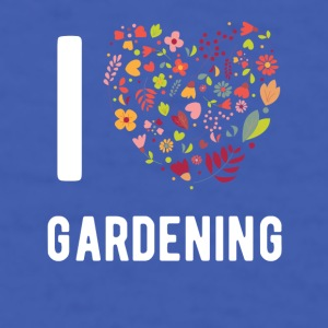 I Love Gardening T-shirt Mugs & Drinkware - Men's T-Shirt
