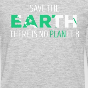 Save The Earth Ecology T-shirt T-Shirts - Men's Premium Long Sleeve T-Shirt