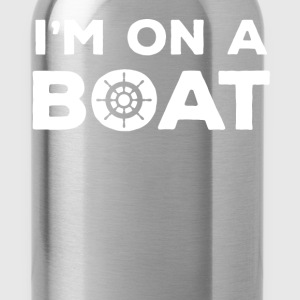 I'm on a Boat Cruising T-shirt T-Shirts - Water Bottle