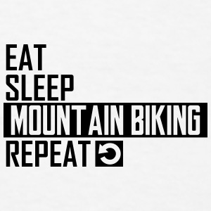 eat sleep mountain biking Sportswear - Men's T-Shirt