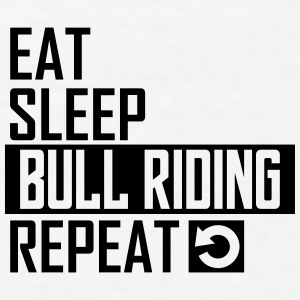 eat sleep bull riding Sportswear - Men's T-Shirt