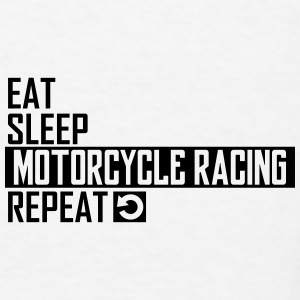 eat sleep motorcycle racing Sportswear - Men's T-Shirt