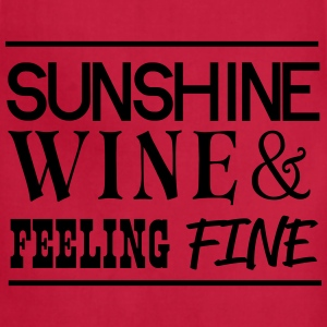 Sunshine Wine and Feeling Fine T-Shirts - Adjustable Apron