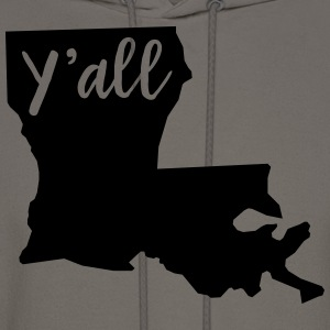 Y'all Louisiana T-Shirts - Men's Hoodie