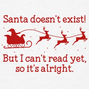 Santa Doesn't Exist! - Men's T-Shirt