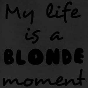 My life is a blonde moment T-Shirts - Leggings