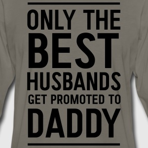 Only best dads get promoted to daddy T-Shirts - Men's Premium Long Sleeve T-Shirt