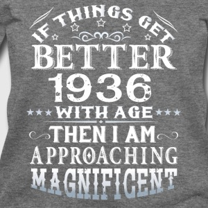 IF THINGS GET BETTER WITH AGE-1936 T-Shirts - Women's Wideneck Sweatshirt