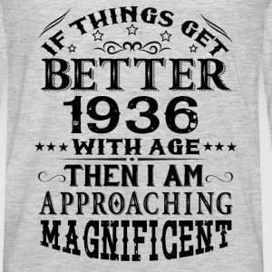 IF THINGS GET BETTER WITH AGE-1936 T-Shirts - Men's Premium Long Sleeve T-Shirt