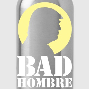Bad Hombre Man Funny Trump Long Sleeve Shirts - Water Bottle