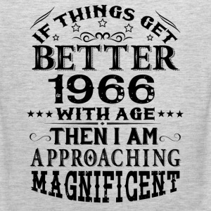 IF THINGS GET BETTER WITH AGE-1966 T-Shirts - Men's Premium Tank