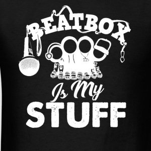Beatbox Is My Stuff Shirt - Men's T-Shirt