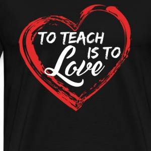 Love Teacher Shirts - Men's Premium T-Shirt