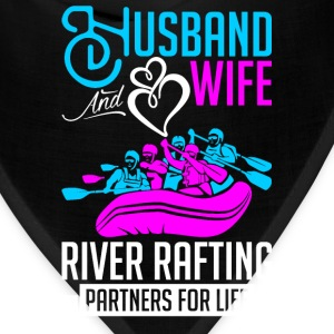 HHusband And Wife River Rafting Partners For Life T-Shirts - Bandana
