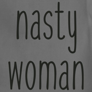 Nasty Woman T-Shirts - Adjustable Apron