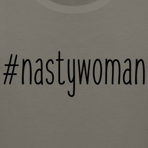 Nasty Woman T-Shirts - Men's Premium Tank