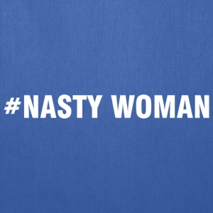 Nasty Woman T-Shirts - Tote Bag