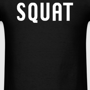 SQUAT - Men's T-Shirt