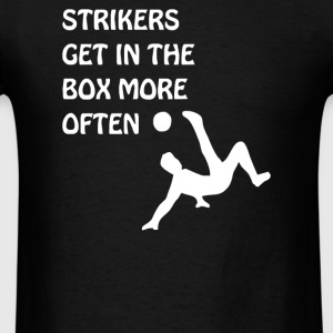 Strikers Get In The Box More Often - Men's T-Shirt