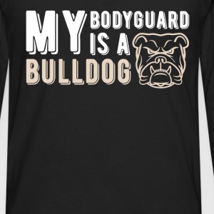 My bodyguard is a Bulldog - Men's Premium Long Sleeve T-Shirt