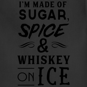 I'm made of sugar, spice & whiskey on ice T-Shirts - Adjustable Apron