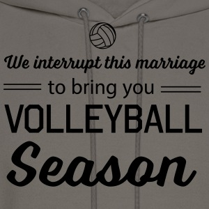 We interrupt this marriage to bring you volleyball T-Shirts - Men's Hoodie