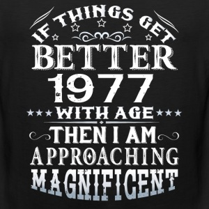 IF THINGS GET BETTER WITH AGE-1977 T-Shirts - Men's Premium Tank