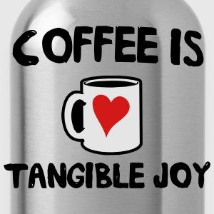 Coffee is tangible joy T-Shirts - Water Bottle