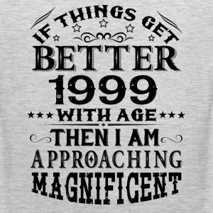 IF THINGS GET BETTER WITH AGE-1999 T-Shirts - Men's Premium Tank