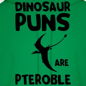 Dinosaur Puns are Pteroble T-Shirts - Men's Hoodie