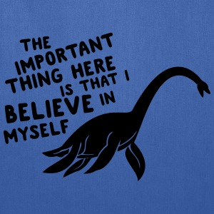 Lochness Monster. I believe in myself T-Shirts - Tote Bag