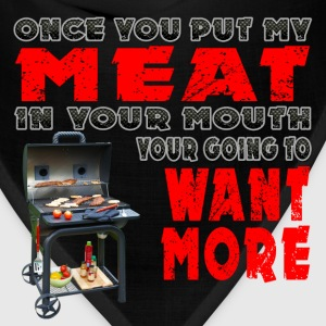 Once you put my Meat in Your Mouth Joke BRS 2 T-Shirts - Bandana