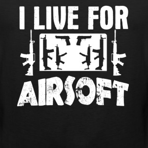 I Live For Airsoft Shirt - Men's Premium Tank
