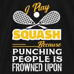 I Play Squash Shirt - Men's Premium T-Shirt
