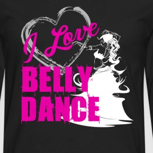 Love Belly Dance Shirt - Men's Premium Long Sleeve T-Shirt