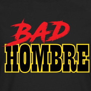 Bad Hombre Tee - Men's Premium Long Sleeve T-Shirt