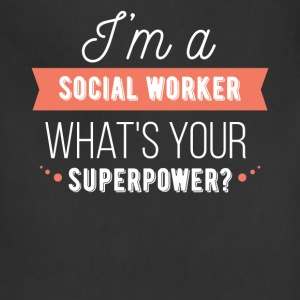 I'm a Social Worker. What's your superpower? - Adjustable Apron
