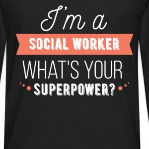 I'm a Social Worker. What's your superpower? - Men's Premium Long Sleeve T-Shirt