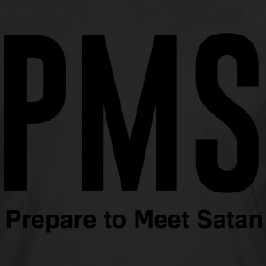 PMS. prepare to meet satan T-Shirts - Men's Premium Long Sleeve T-Shirt