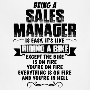 Being A Sales Manager... T-Shirts - Adjustable Apron